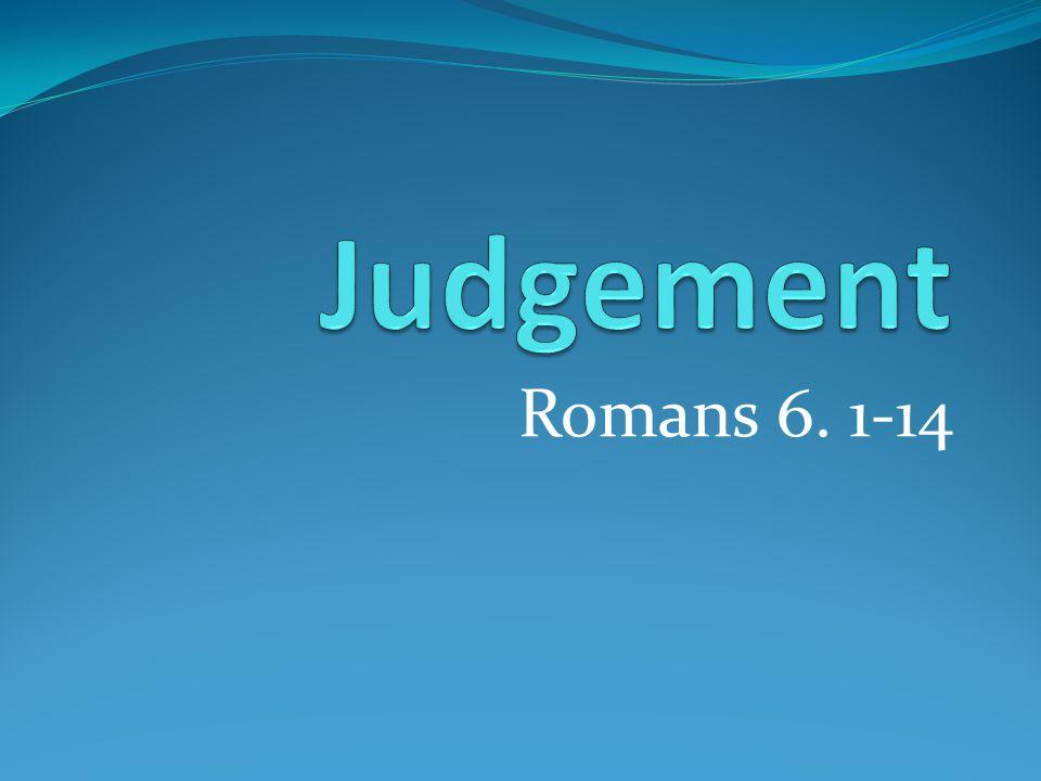Romans 6. 1-14