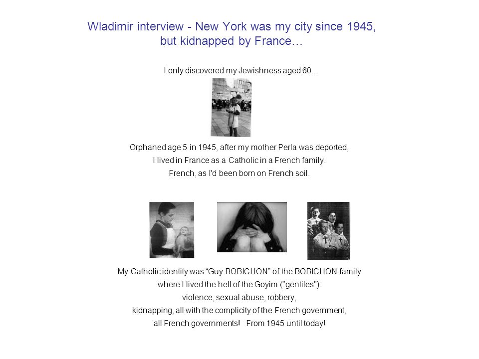 Wladimir interview - New York was my city since 1945, but kidnapped by France… I only discovered my Jewishness aged 60...
