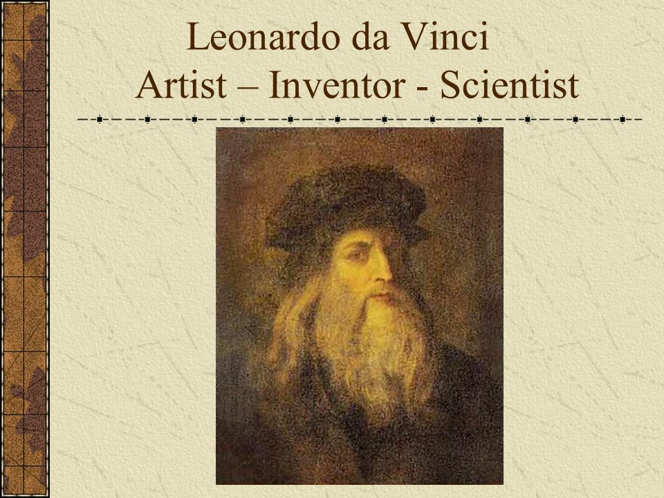 Background Born on April 15, 1452 in Vinci, Italy.