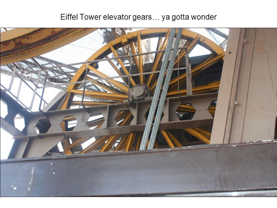 Eiffel Tower elevator gears… ya gotta wonder