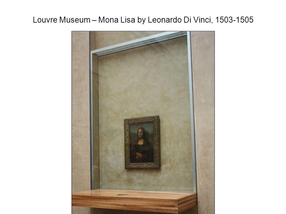 Louvre Museum – Mona Lisa by Leonardo Di Vinci, 1503-1505