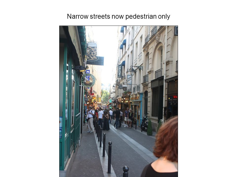 Narrow streets now pedestrian only