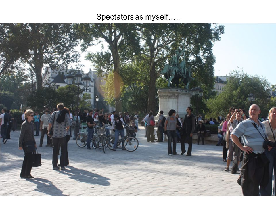 Spectators as myself…..