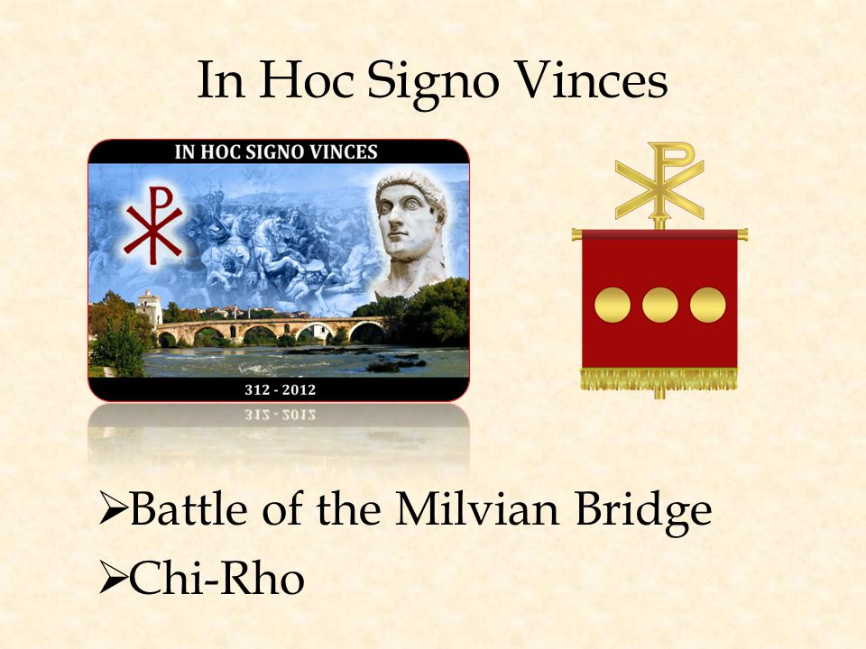 In Hoc Signo Vinces  Battle of the Milvian Bridge  Chi-Rho