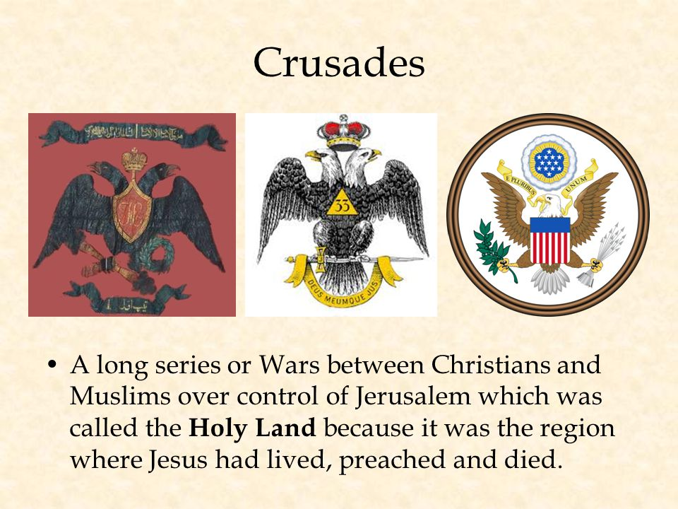 Crusades A long series or Wars between Christians and Muslims over control of Jerusalem which was called the Holy Land because it was the region where Jesus had lived, preached and died.