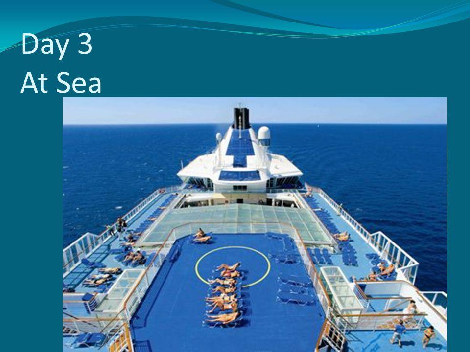 Day 3 At Sea
