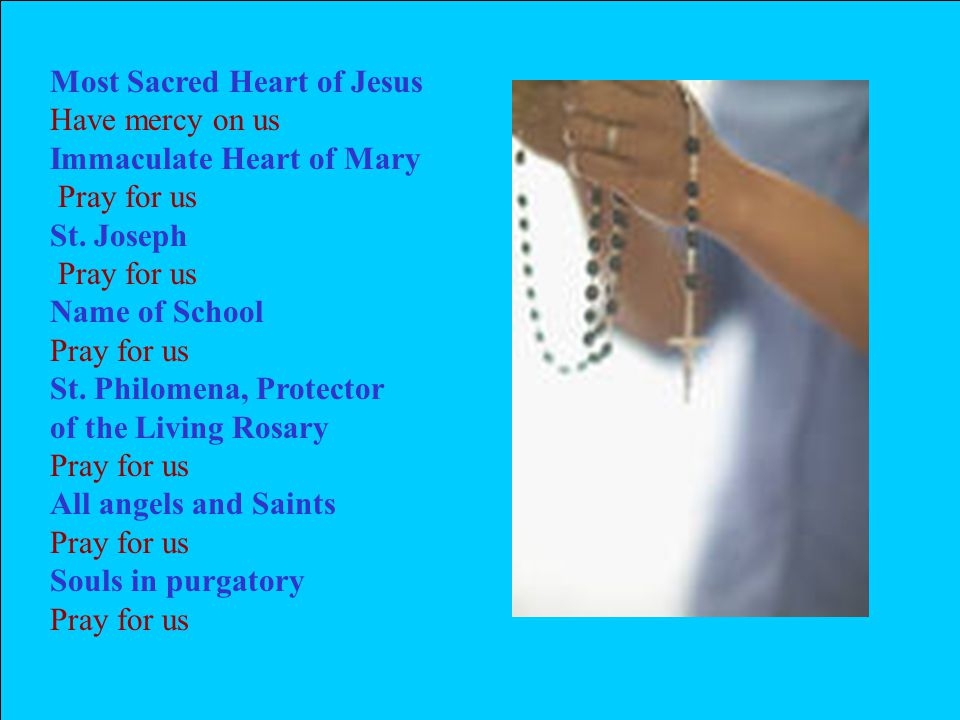Please tell your family at home that we prayed the Rosary today.