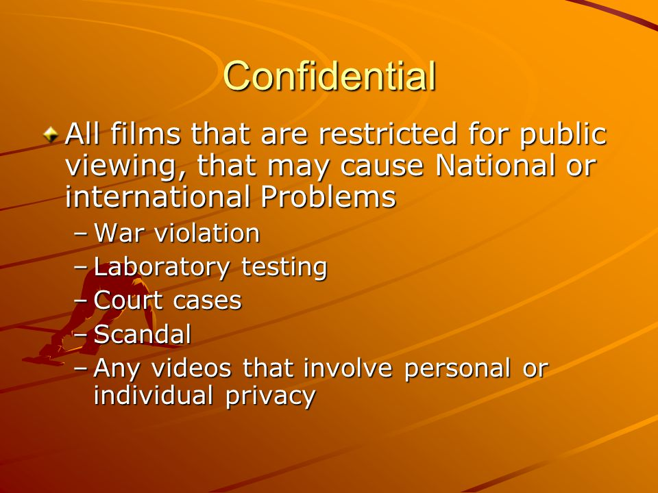 Public Viewing Videos that were produced commercially approved by the board of movie censure or committed –Movies PGGPRX –Shows OpraTyra –Entertainments Oscar award Grammy award