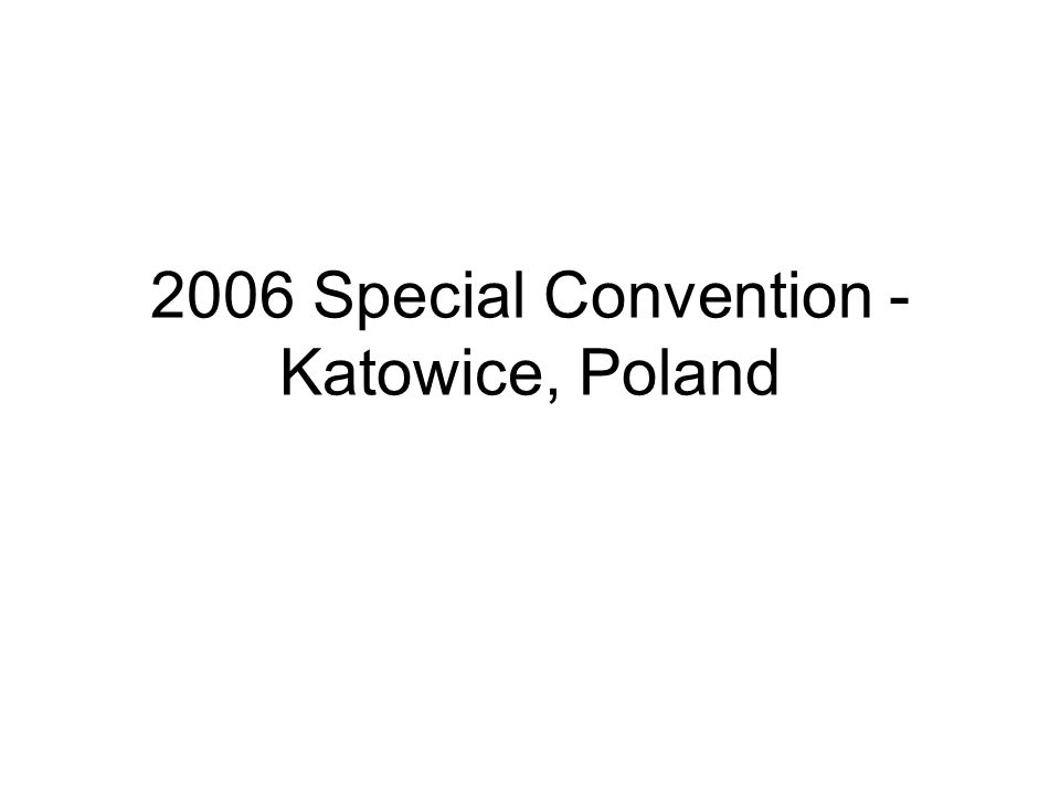 2006 Special Convention - Katowice, Poland