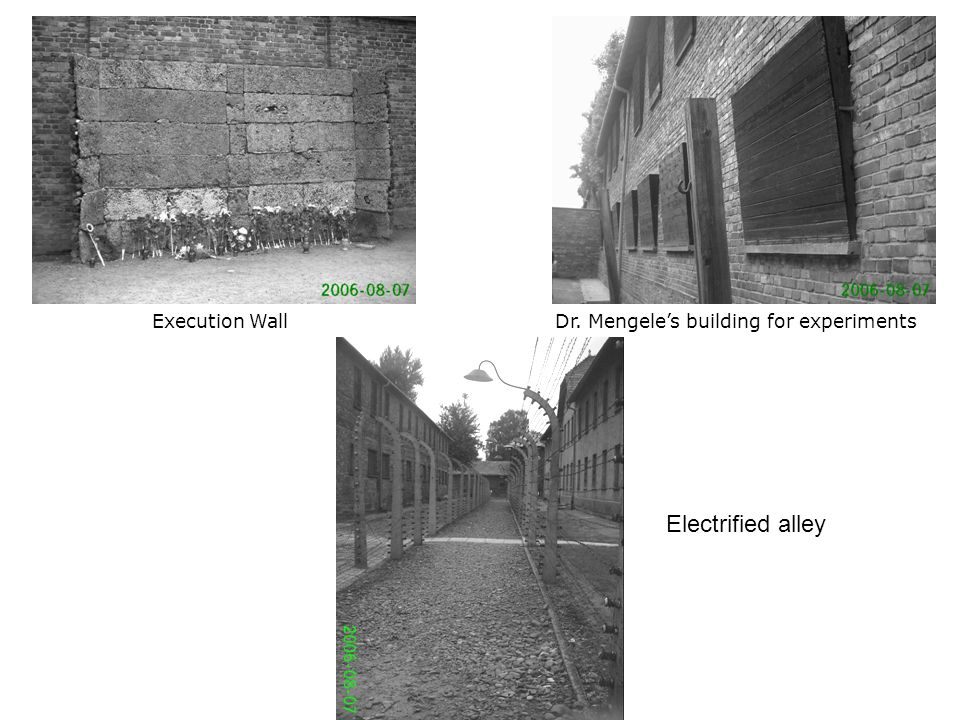 Electrified alley Execution WallDr. Mengele's building for experiments