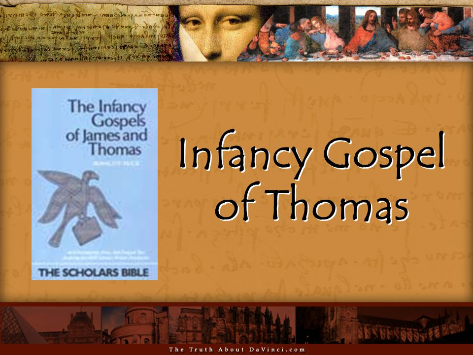 Infancy Gospel of Thomas Infancy Gospel of Thomas