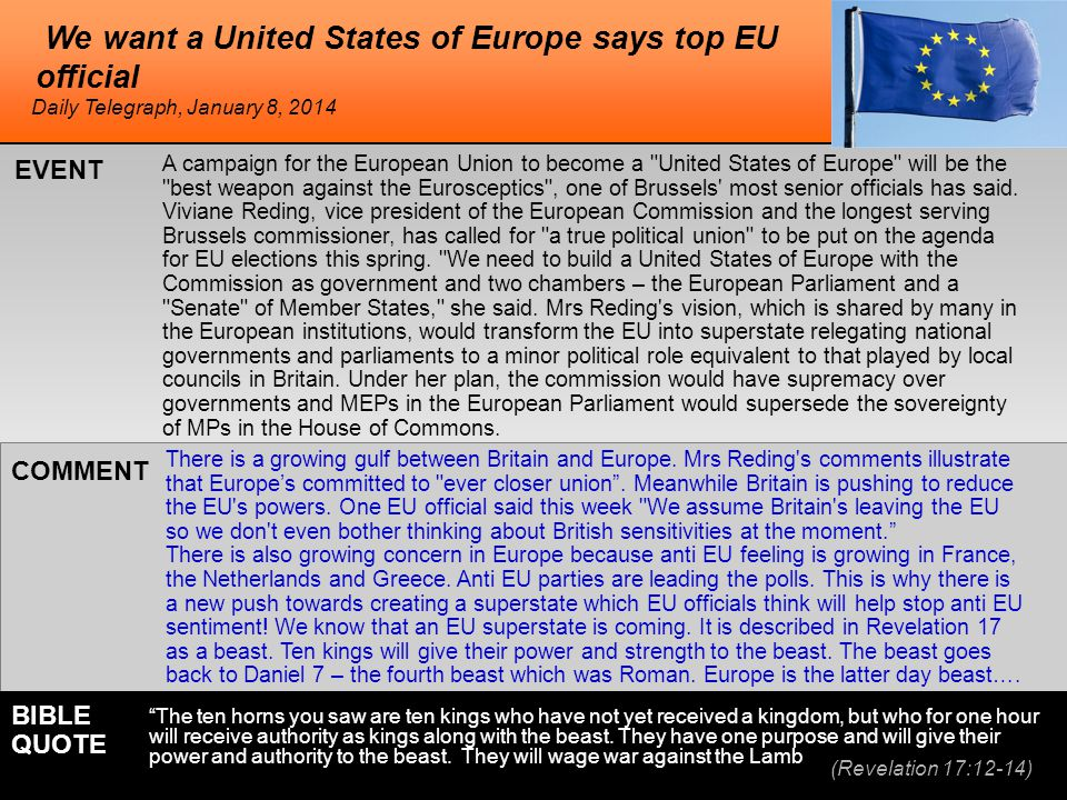 We want a United States of Europe says top EU official A campaign for the European Union to become a United States of Europe will be the best weapon against the Eurosceptics , one of Brussels most senior officials has said.