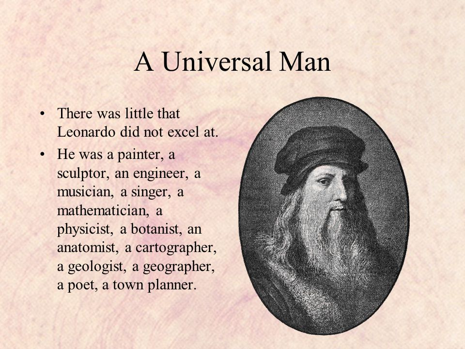A Universal Man There was little that Leonardo did not excel at.