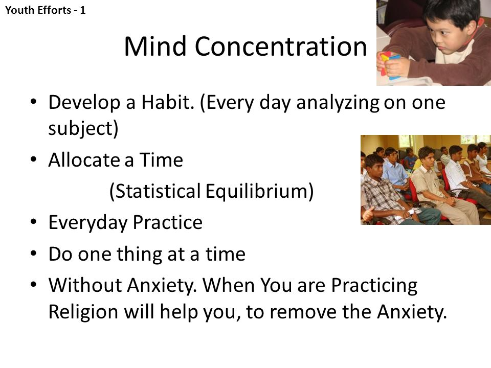 Mind Concentration Develop a Habit.