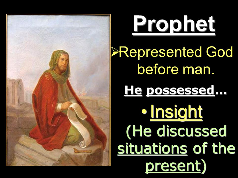 Prophet  Represented God before man.