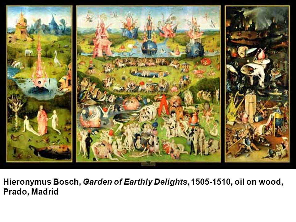 Hieronymus Bosch, Garden of Earthly Delights, 1505-1510, oil on wood, Prado, Madrid
