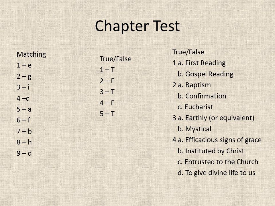 Chapter Test Matching 1 – e 2 – g 3 – i 4 –c 5 – a 6 – f 7 – b 8 – h 9 – d True/False 1 – T 2 – F 3 – T 4 – F 5 – T True/False 1 a. First Reading b. G