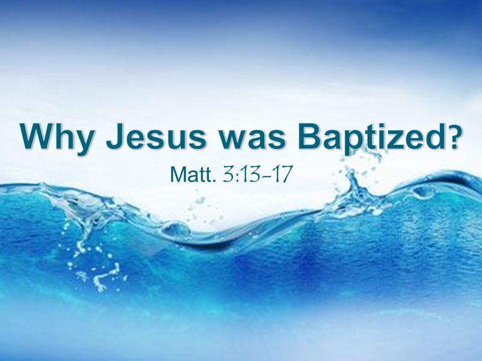 Matt. 3:13-17