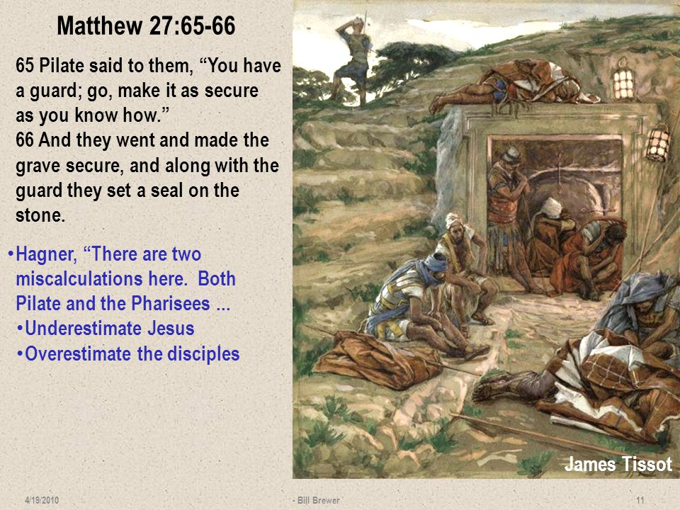 Matthew 28:1 28:1 Now after the Sabbath, as it began to dawn toward the first day of the week, Mary Magdalene and the other Mary came to look at the grave.