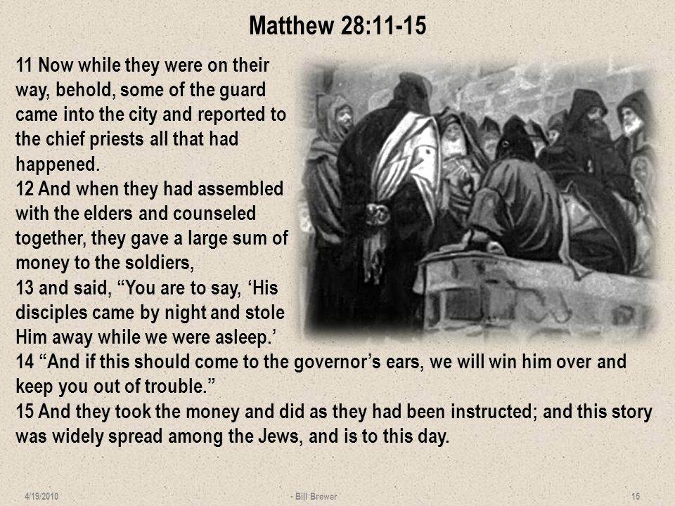 Matthew 28:16-20 16 But the eleven disciples proceeded to Galilee, to the mountain which Jesus had designated.