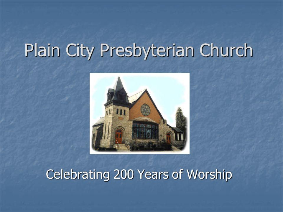 Plain City Presbyterian Church Celebrating 200 Years of Worship