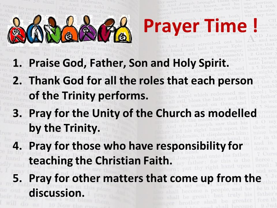 Prayer Time . 1.Praise God, Father, Son and Holy Spirit.