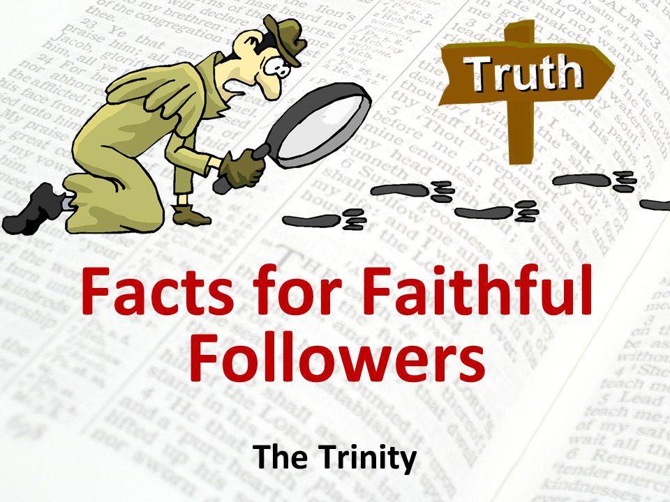 Facts for Faithful Followers The Trinity