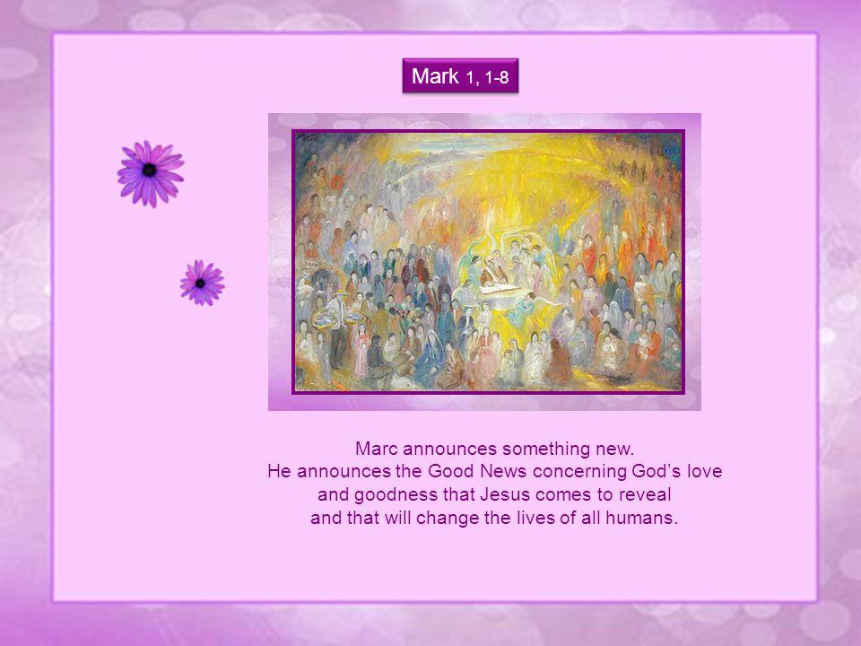 Mark 1, 1-8 Marc announces something new.