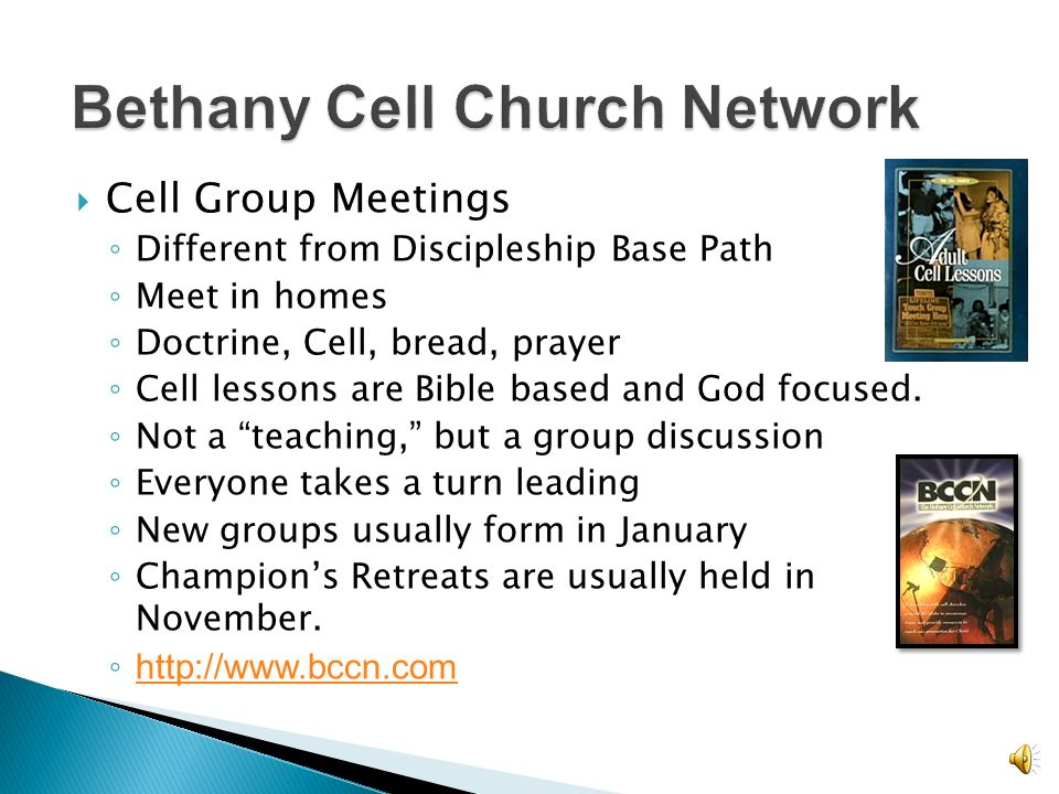  Bethany Cell Church Network ◦ Baker, LA  G12 Vision ◦ Bogotá, Colombia  Global Leadership Network, ◦ Singapore  House to House ◦ Lancaster, PA