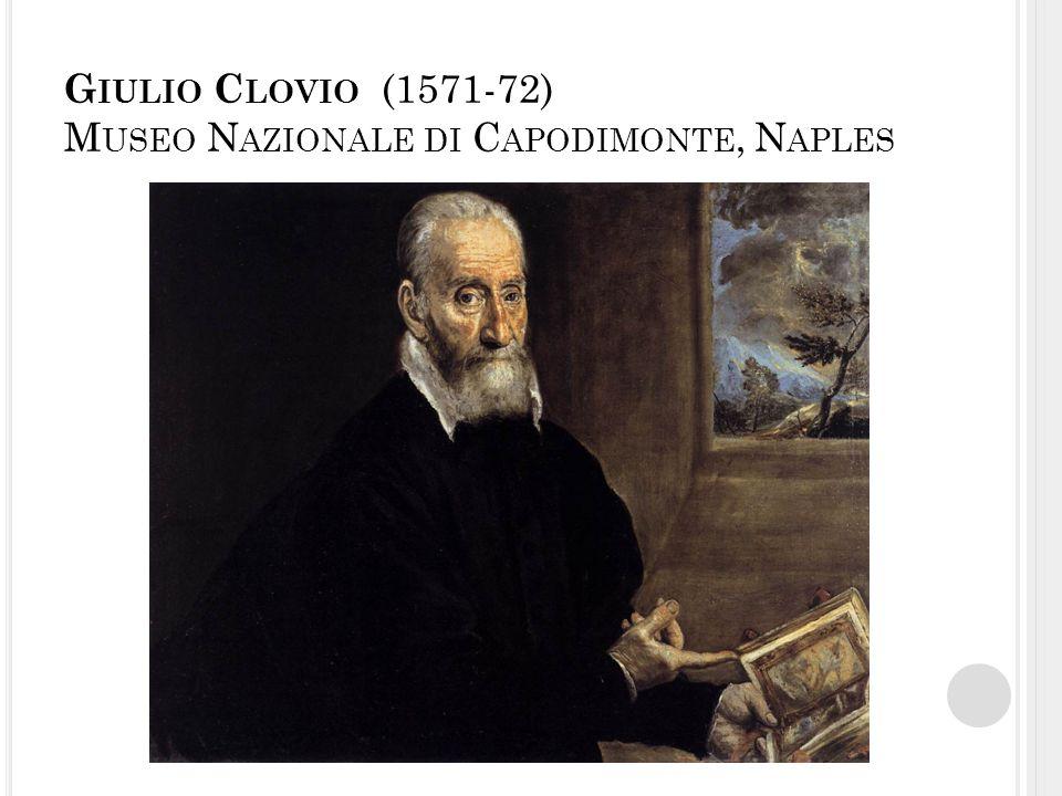 G IULIO C LOVIO (1571-72) M USEO N AZIONALE DI C APODIMONTE, N APLES