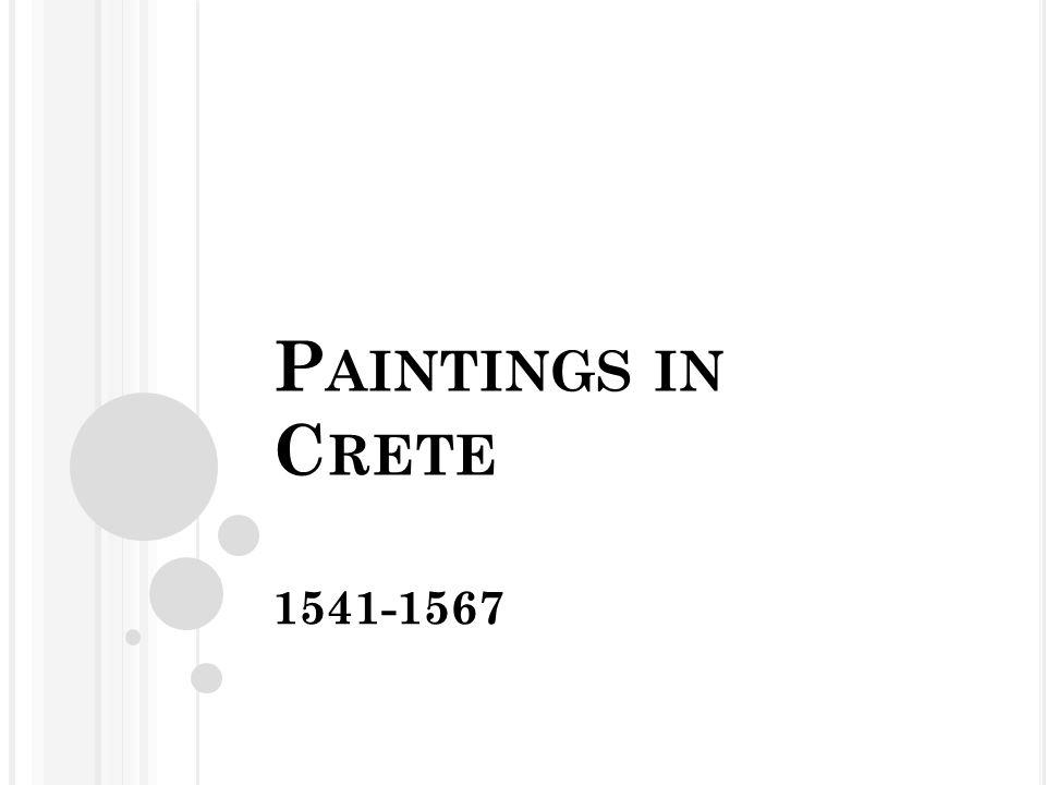 P AINTINGS IN C RETE 1541-1567
