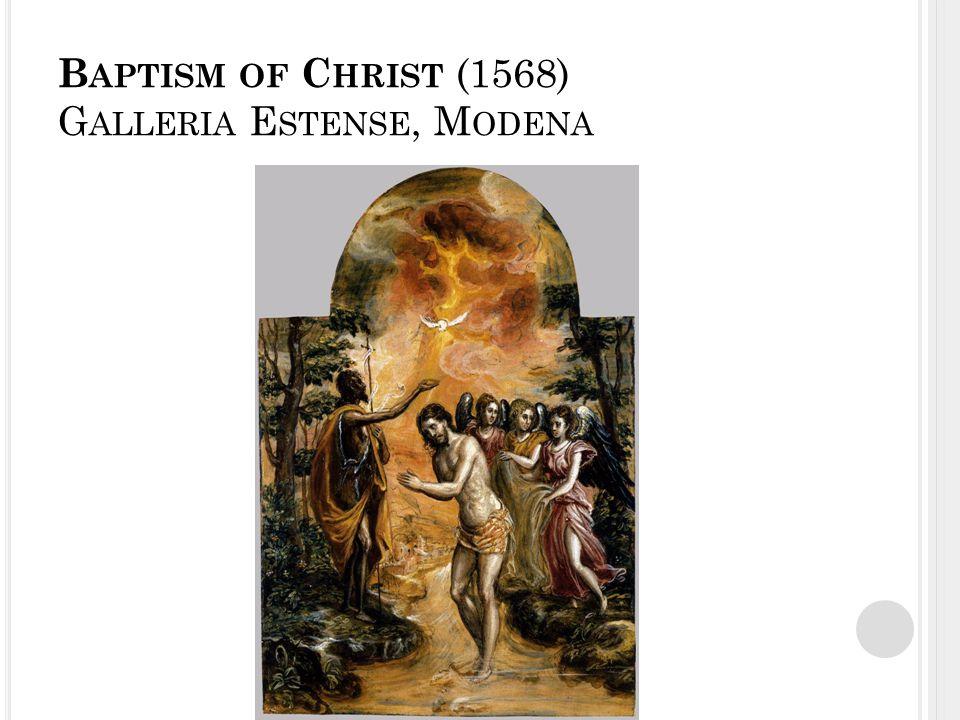 B APTISM OF C HRIST (1568) G ALLERIA E STENSE, M ODENA