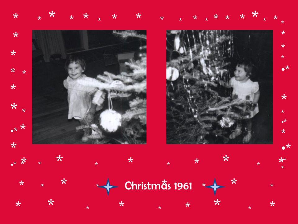 Christmas 1961 * * * * * * * * * * * * * * * * * * * * * * * * * * * * * * * * * * * * * * * * * * * * * * * * * * * * * * * * ** * * * * * * * *
