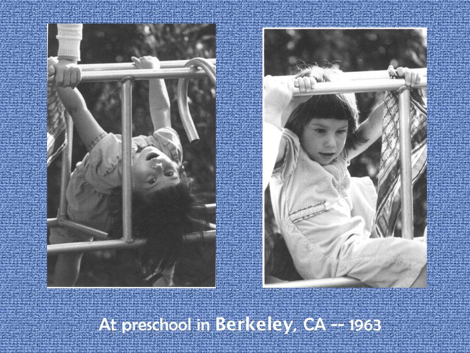 At preschool in Berkeley, CA -- 1963