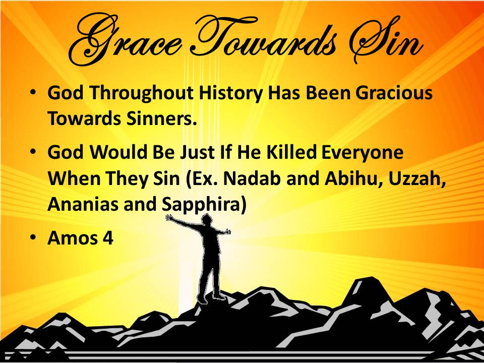 God Throughout History Has Been Gracious Towards Sinners.