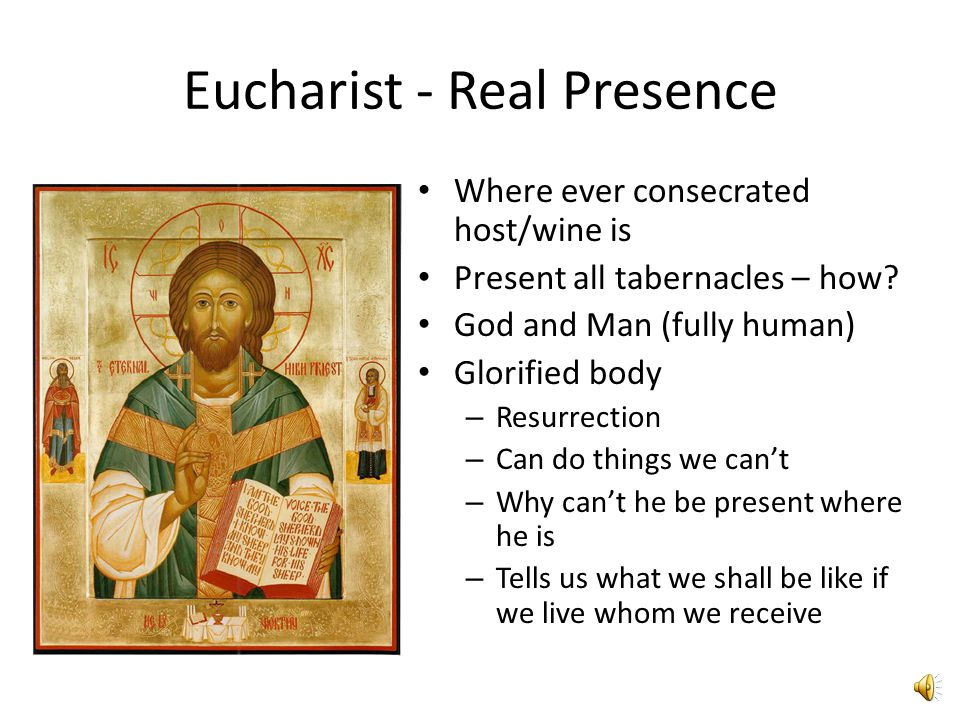 Eucharist – Tran-substantiation Substance (what it is) is changed (mystery) Accidents (appearance) is bread/wine Each particle/drop is all of Christ Remains until no longer bread/wine