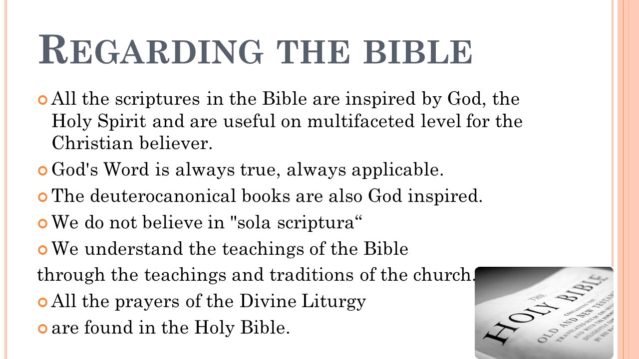 R EGARDING THE BIBLE All the scriptures in the Bible are inspired by God, the Holy Spirit and are useful on multifaceted level for the Christian believer.