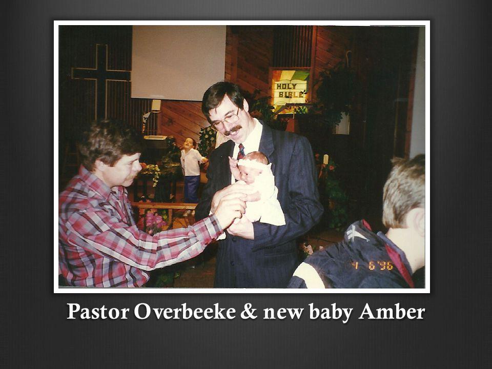 Pastor Overbeeke & new baby Amber