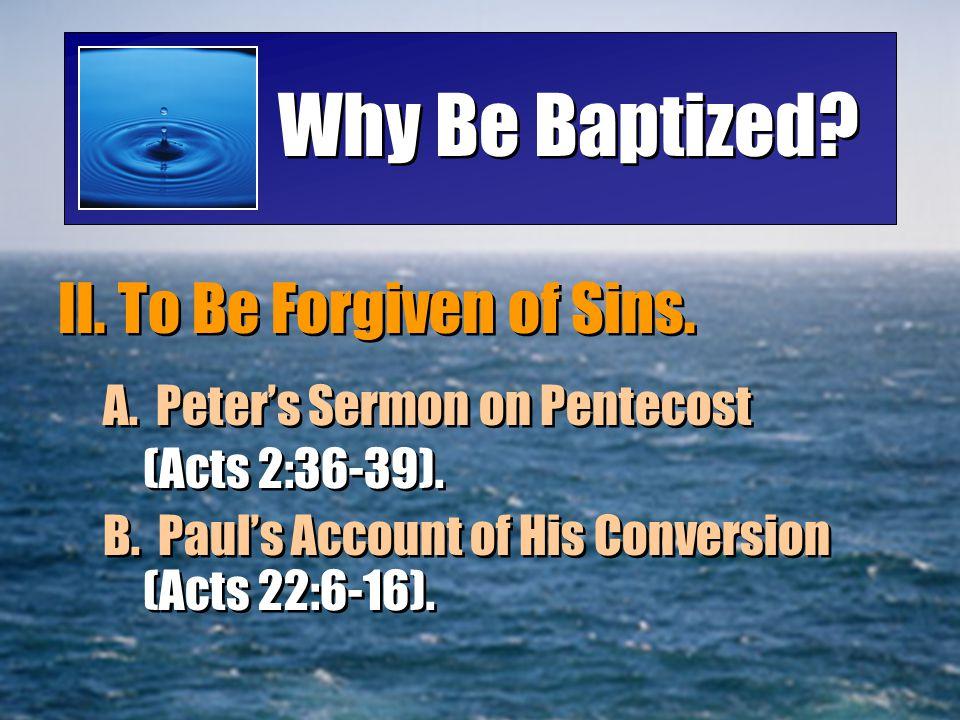Why Be Baptized.III. To Get Into Christ (II Cor 5:17; Ephesians 1:13; Romans 8:1).