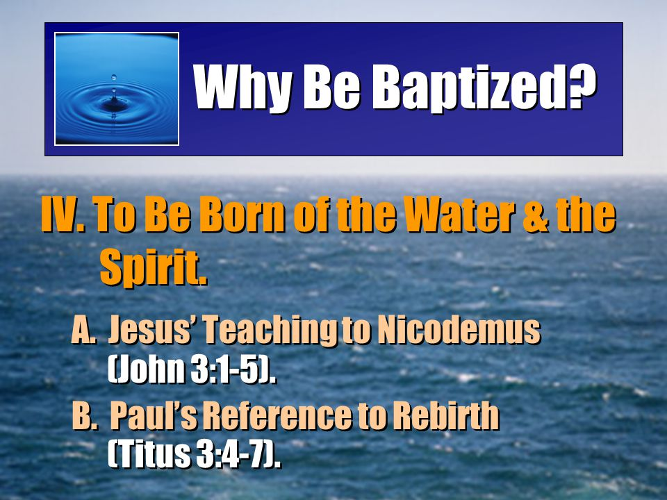 Why Be Baptized.V. To Be Saved (Ephesians 2:8,9; Hebrews 9:22).