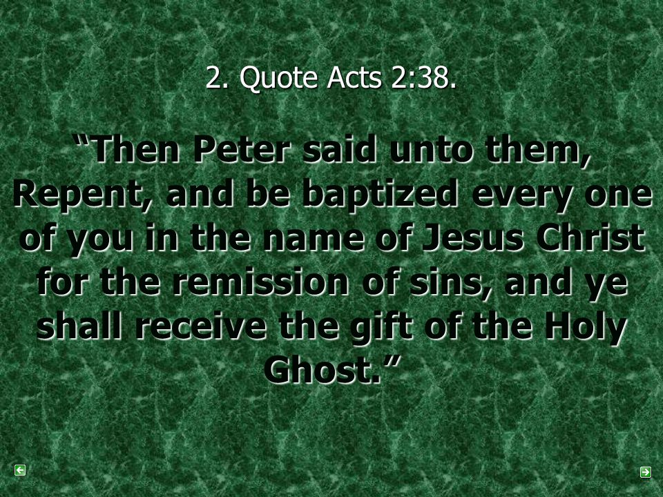 2. Quote Acts 2:38.