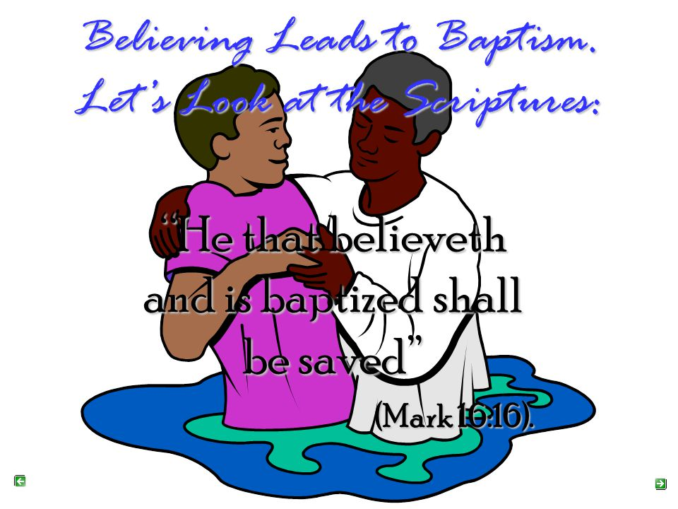 Believing Leads to Baptism.