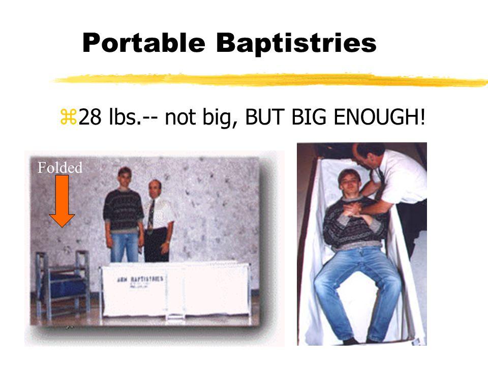 Portable Baptistries z28 lbs.-- not big, BUT BIG ENOUGH! Folded