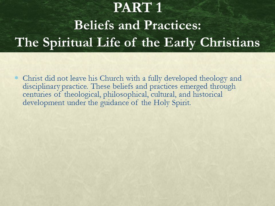  These eternal truths were passed on and developed within the living and changing body of believers.