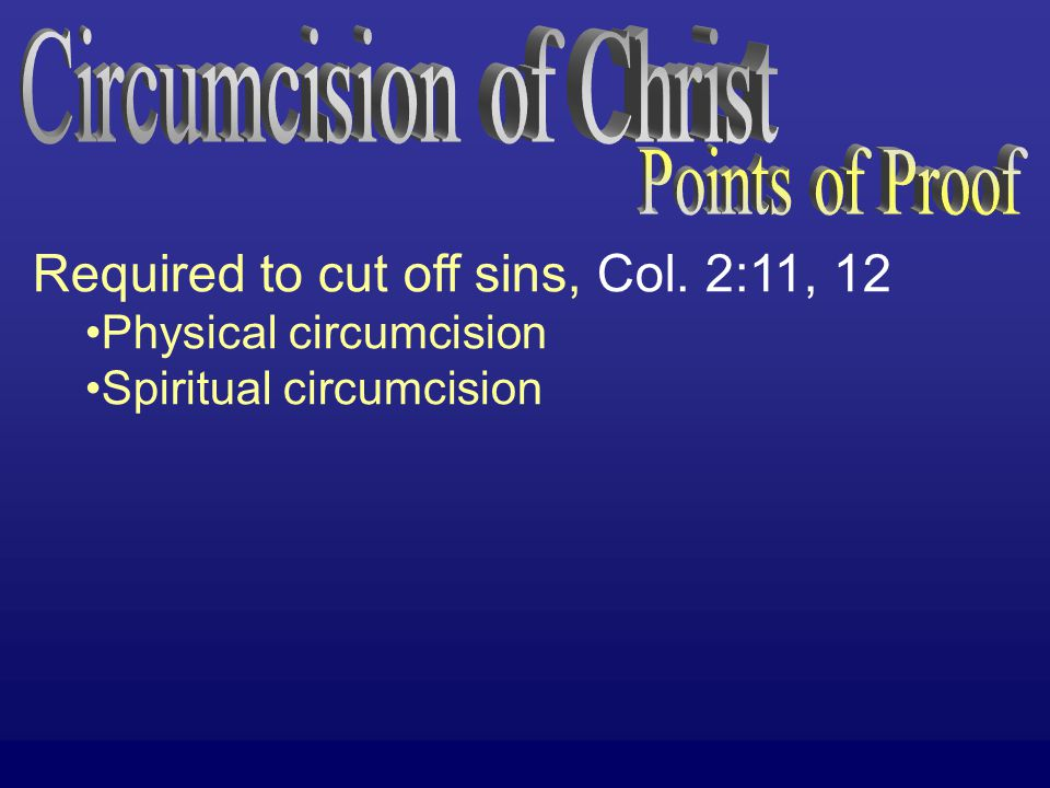 Baptism is the circumcision of Christ, Col.