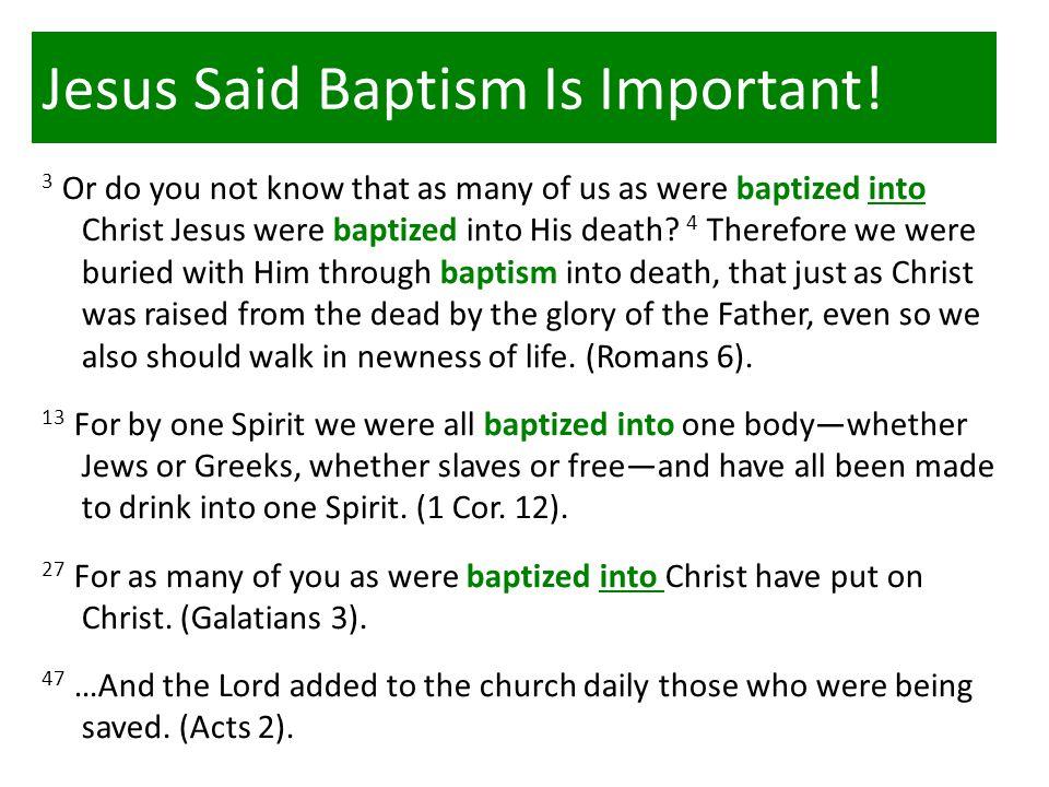 Jesus Said Baptism Is Important.