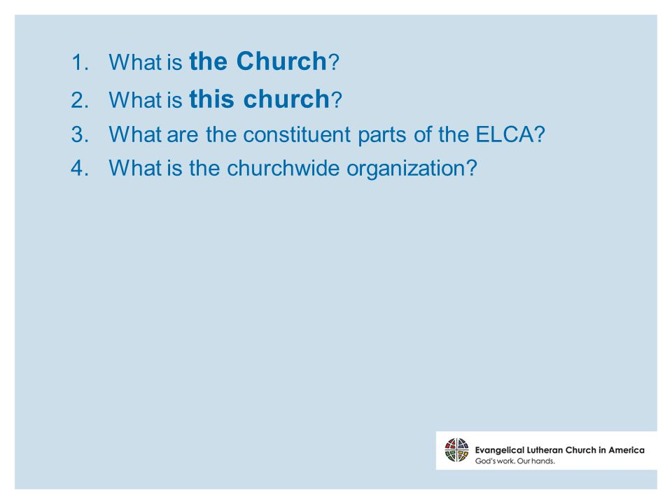 1. What is the Church . 2. What is this church .