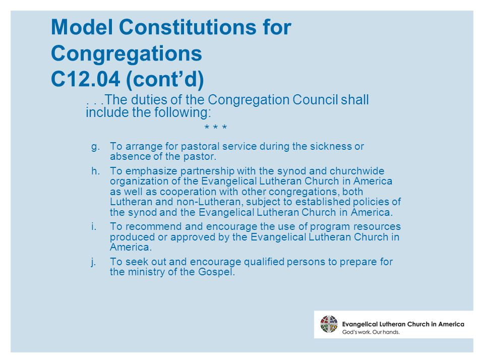 Model Constitutions for Congregations C12.04 (cont'd)...The duties of the Congregation Council shall include the following: * * * g.