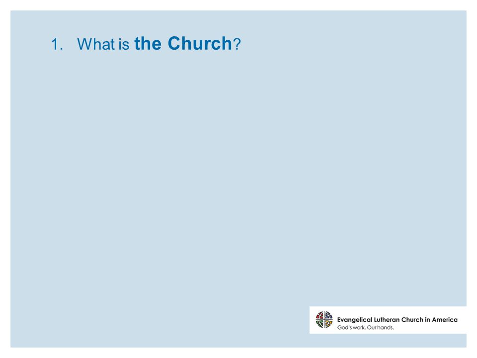 1. What is the Church