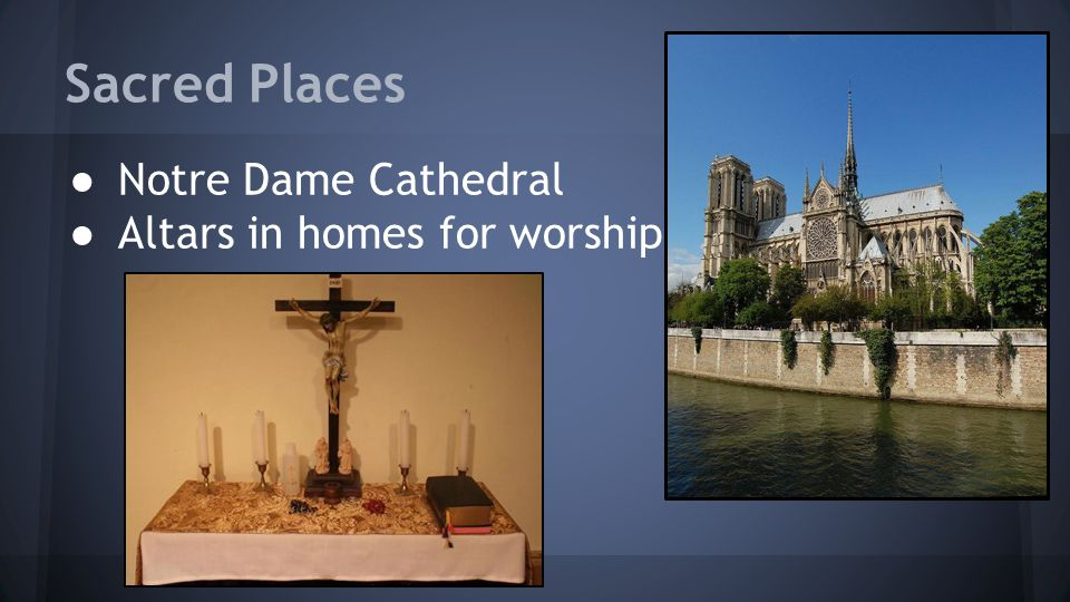Sacred Places ● Notre Dame Cathedral ● Altars in homes for worship